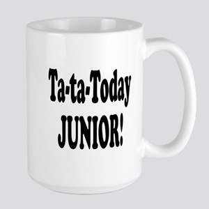 Ta-Ta-Today Junior! Large Mug