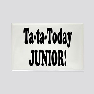 Ta-Ta-Today Junior! Rectangle Magnet
