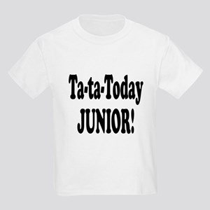 Ta-Ta-Today Junior! Kids Light T-Shirt