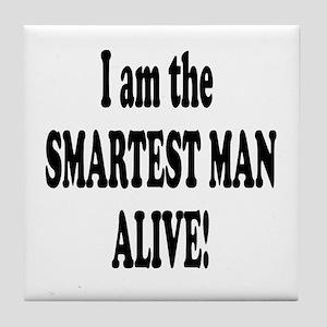 Smartest Man Alive Tile Coaster