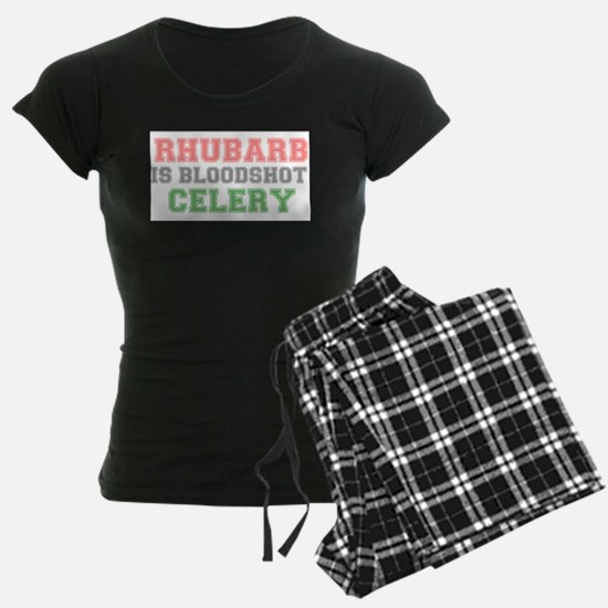 RHUBARB IS BLOODSHOT CELERY Pajamas