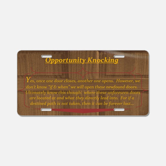 15th Quote; Opportunity Kno Aluminum License Plate