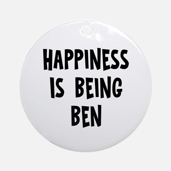Happiness is being Ben Ornament (Round)