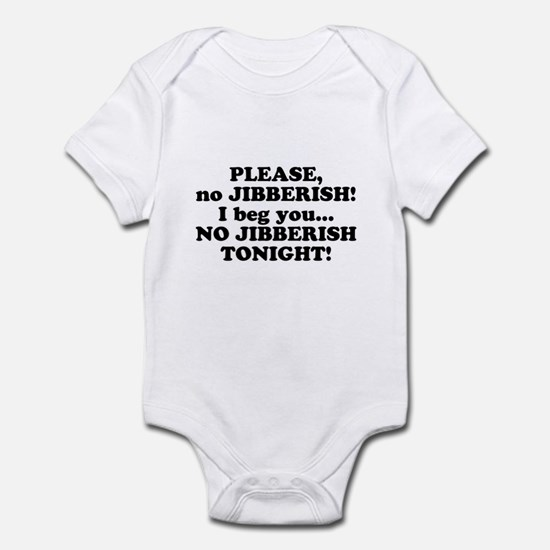 Please no JIBBERISH Infant Bodysuit