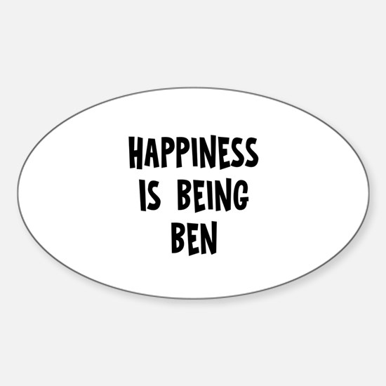 Happiness is being Ben Oval Decal