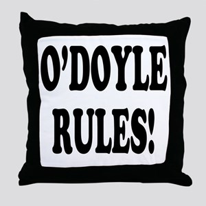 O'Doyle Rules! Throw Pillow