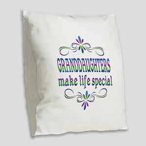 Granddaughters Make Life Speci Burlap Throw Pillow