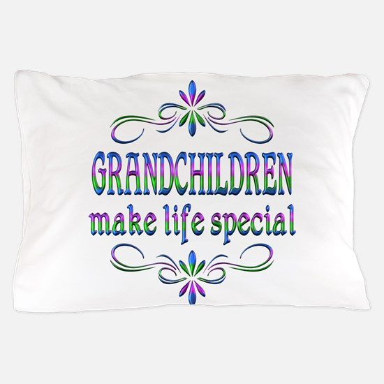 Grandchildren Make Life Special Pillow Case