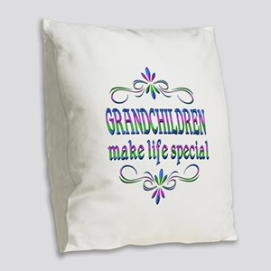 Grandchildren Make Life Specia Burlap Throw Pillow