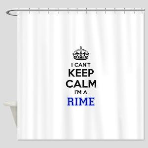 I can't keep calm Im RIME Shower Curtain