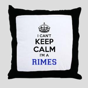 I can't keep calm Im RIMES Throw Pillow