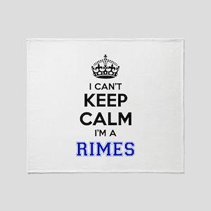 I can't keep calm Im RIMES Throw Blanket