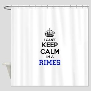 I can't keep calm Im RIMES Shower Curtain