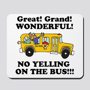 NO YELLING ON THE BUS Mousepad