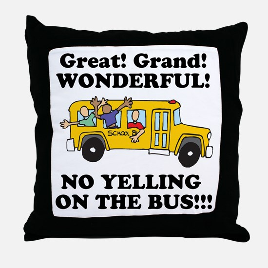 NO YELLING ON THE BUS Throw Pillow