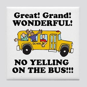 NO YELLING ON THE BUS Tile Coaster