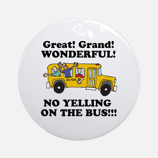NO YELLING ON THE BUS Ornament (Round)