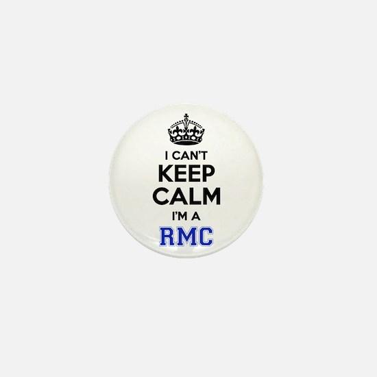 I can't keep calm Im RMC Mini Button