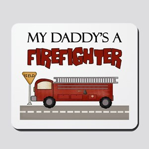 Daddys A Firefighter Mousepad