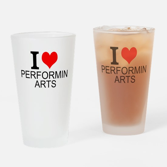 I Love Performing Arts Drinking Glass