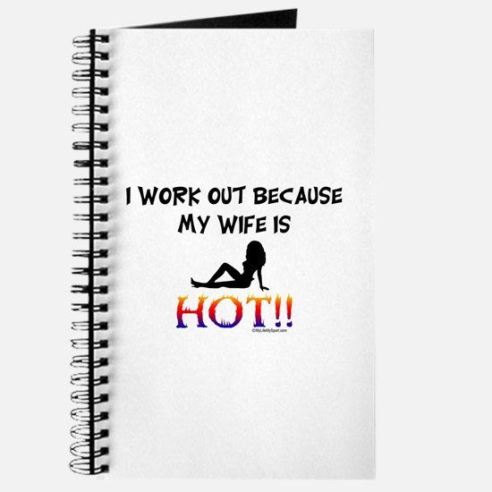 I WORK OUT BECAUSE MY WIFE IS HOT!! Journal