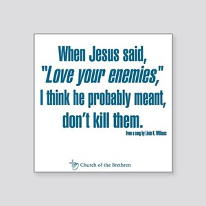 "When Jesus Said ""Love Your Enemies..."" S"