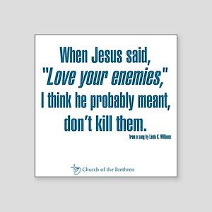 "When Jesus Said ""Love Your Enemies..."" S"