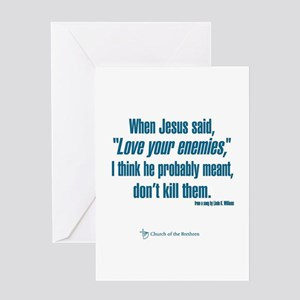 """When Jesus said """"Love your enemies. Greeting Cards"""
