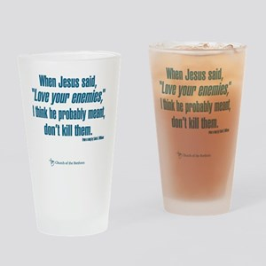 """When Jesus said """"Love your enemies. Drinking Glass"""