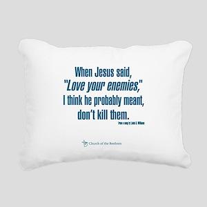 "When Jesus said ""Love yo Rectangular Canvas Pillow"