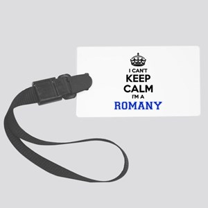 I can't keep calm Im ROMANY Large Luggage Tag