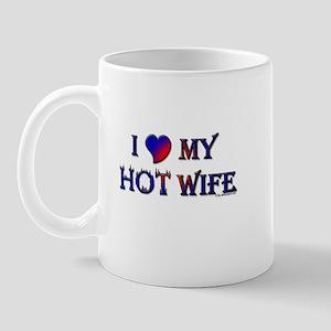 I LOVE MY HOT WIFE Mug