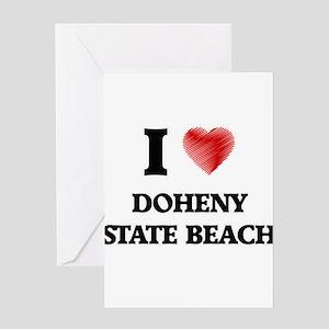 I love Doheny State Beach Californi Greeting Cards