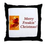 Merry Freakin' Christmas Throw Pillow