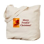 Merry Freakin' Christmas Tote Bag