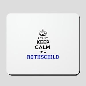I can't keep calm Im ROTHSCHILD Mousepad