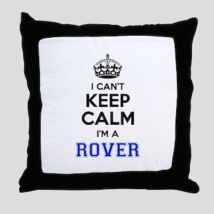 I can't keep calm Im ROVER Throw Pillow