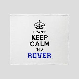 I can't keep calm Im ROVER Throw Blanket