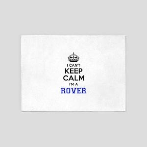 I can't keep calm Im ROVER 5'x7'Area Rug