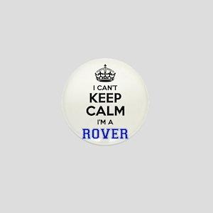 I can't keep calm Im ROVER Mini Button