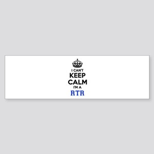 I can't keep calm Im RTR Bumper Sticker