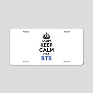 I can't keep calm Im RTR Aluminum License Plate