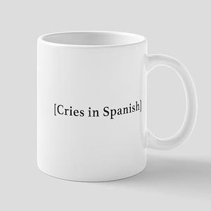 Cries In Spanish Mug