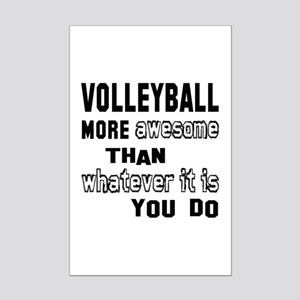 Volleyball more awesome than wha Mini Poster Print
