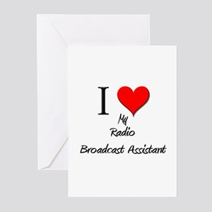 I Love My Radio Broadcast Assistant Greeting Cards