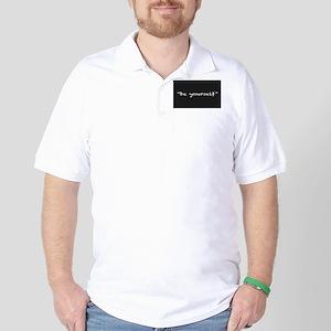 Be Yourself Golf Shirt