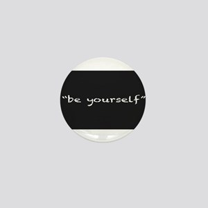 Be Yourself Mini Button