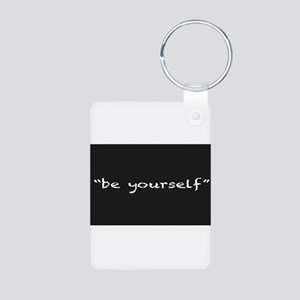 Be Yourself Keychains