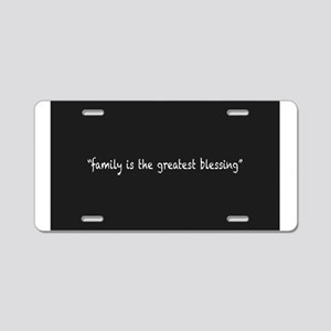Family Is The Greatest Bles Aluminum License Plate