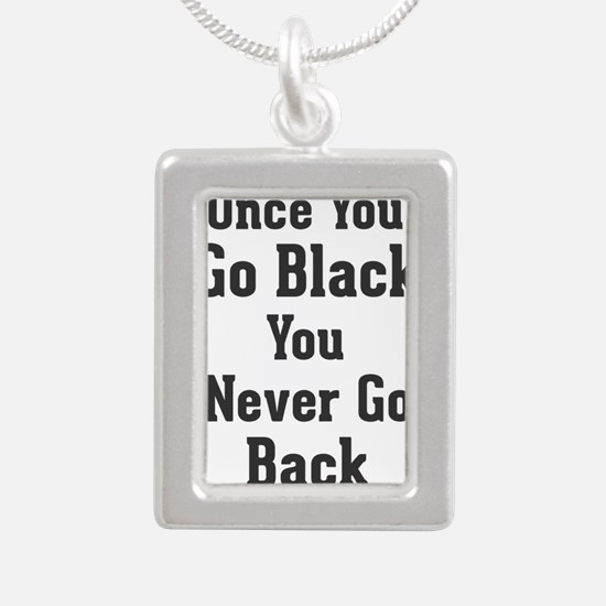 Once You Go Black You Never Go Back Necklaces